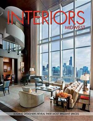 Interiors Midwest: Leading Designers Reveal Their Most Brilliant Spaces
