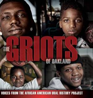The Griots of Oakland: Voices from the African American Oral History Project