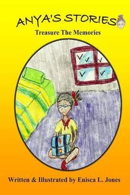 Anya's Stories: Treasure the Memories
