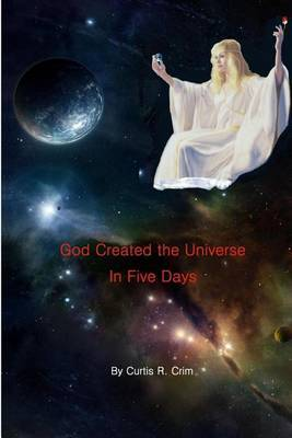 God Created the Universe in Five Days