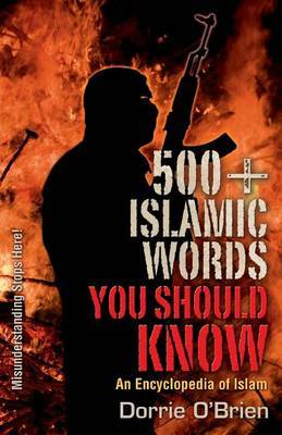 500+ Words You Should Know: An Encyclopedia of Islam