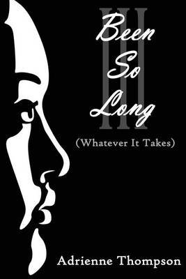 Been So Long III (Whatever It Takes)