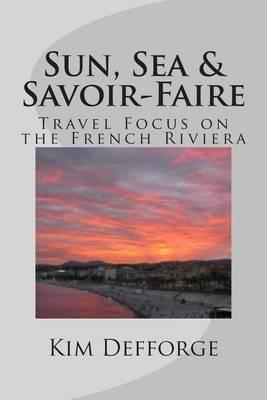 Sun, Sea & Savoir-Faire  : Travel Focus on the French Riviera