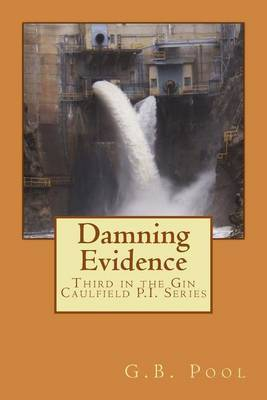 Damning Evidence: Third in the Gin Caulfield Mystery Series