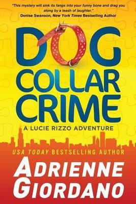 Dog Collar Crime: A Lucie Rizzo Adventure