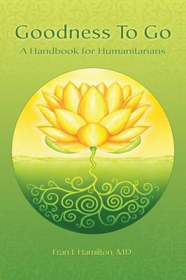 Goodness to Go: A Handbook for Humanitarians