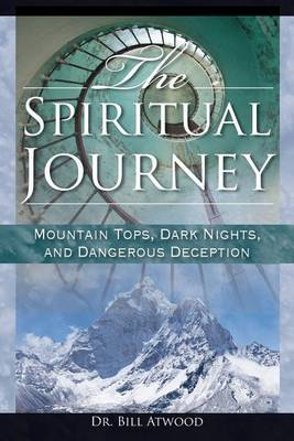 The Spiritual Journey: Mountain Tops, Dark Nights, and Dangerous Deceptions
