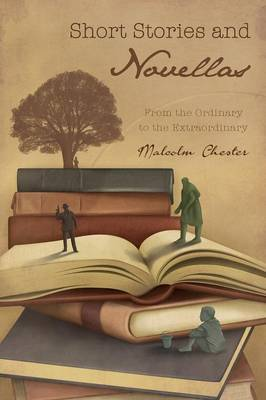 Short Stories and Novellas: From the Ordinary to the Extraordinary