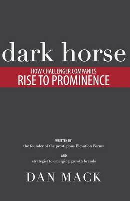 Dark Horse: How Challenger Companies Rise to Prominence