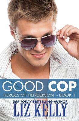 Good Cop: Heroes of Henderson Book 1