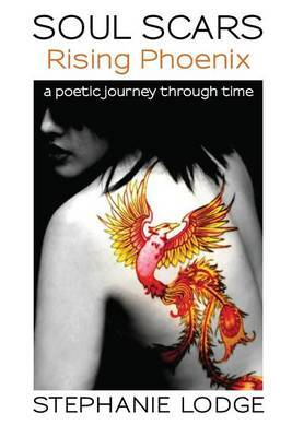 Soul Scars: Rising Phoenix: A Poetic Journey Through Time