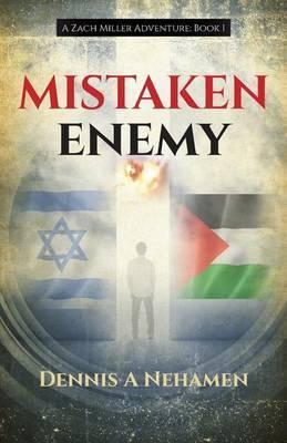 Mistaken Enemy: A Zach Miller Adventure (Book 1)