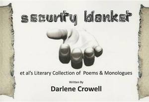 Security Blanket: Et Al's Literary Collection of Poems & Monologues