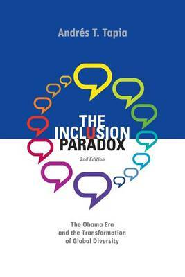The Inclusion Paradox - 2nd Edition: The Obama Era and the Transformation of Global Diversity