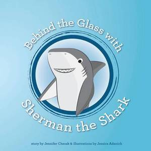 Behind the Glass with Sherman the Shark