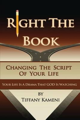 Right the Book: Changing the Script of Your Life