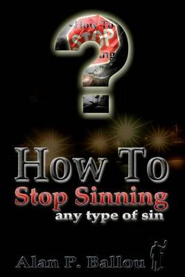 How to Stop Sinning Any Type of Sin