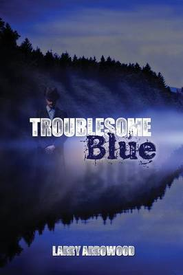 Troublesome Blue
