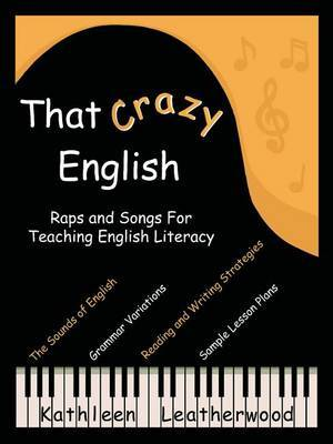 That Crazy English: Raps and Songs for Teaching English Literacy