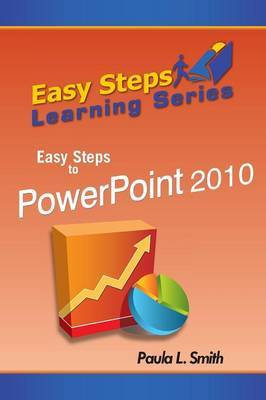 Easy Steps Learning Series: Easy Steps to PowerPoint 2010