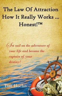 The Law of Attraction: How It Really Works ... Honest!
