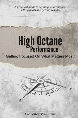 High Octane Performance: Getting Focused on What Matters Most!