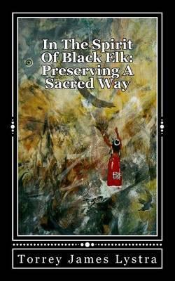 In the Spirit of Black Elk: Preserving a Sacred Way
