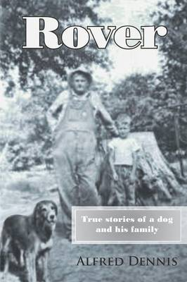 Rover: True Stories of a Dog and His Family