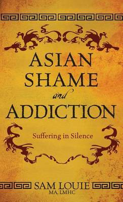 Asian Shame and Addiction: Suffering in Silence