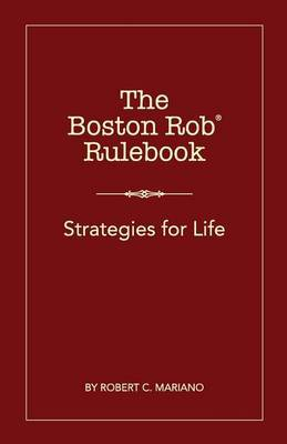 The Boston Rob Rulebook: Strategies for Life