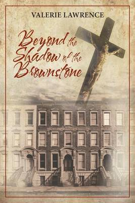 Beyond the Shadow of the Brownstone