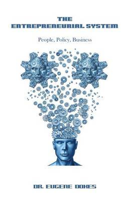 The Entrepreneurial System: People, Policy, Business