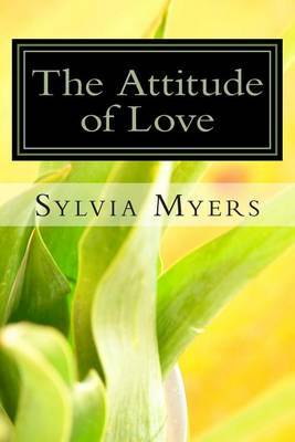 The Attitude of Love: The Power Within You