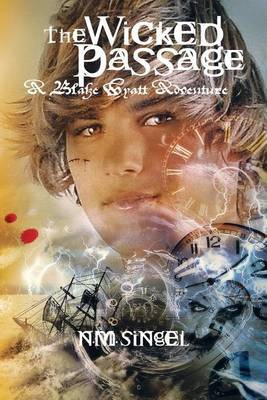 The Wicked Passage: A Blake Wyatt Adventure