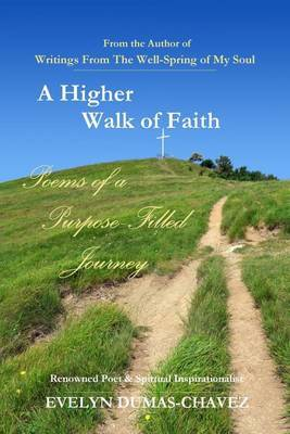 A Higher Walk of Faith: Poems of a Purpose-Filled Journey