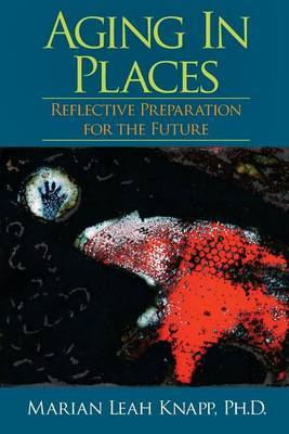 Aging in Places: Reflective Preparation for the Future