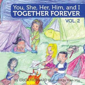 You, She, Her, Him, and I (Volume 2): Together Forever