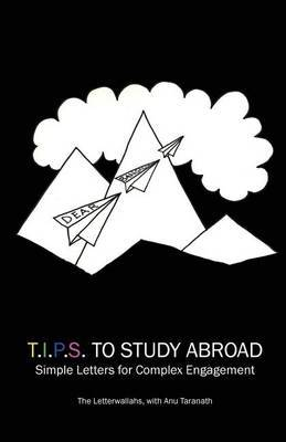 T.I.P.S to Study Abroad: Simple Letters for Complex Engagement
