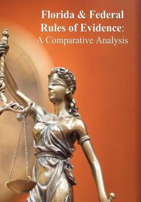 Federal & Florida Rules of Evidence  : A Comparative Approach