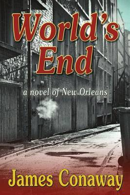 World's End: A Novel of New Orleans
