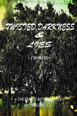 Twisted Darkness & Lies: What's Done in the Dark Always Comes to Light