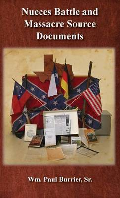 Nueces Battle and Massacre Source Documents