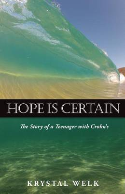 Hope Is Certain: The Story of a Teenager with Crohn's