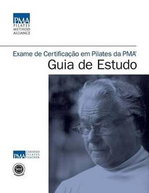 Exame de Certificacao Em Pilates Da Pma(r) Guia de Estudo