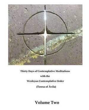 Thirty Days of Contemplative Meditations: Wesleyan Contemplative Order