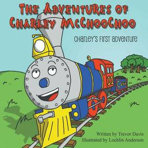 The Adventures of Charley McChoochoo: Charley's First Adventure