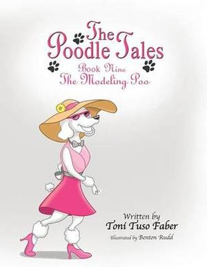 The Poodle Tales: Book Nine: The Modeling Poo