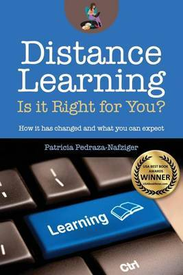 Distance Learning: Is It Right for You?: How It Has Changed, and What You Can Expect.