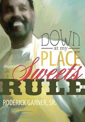 Down at My Place Sweets Rule