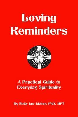 Loving Reminders: A Practical Guide to Everyday Spirituality